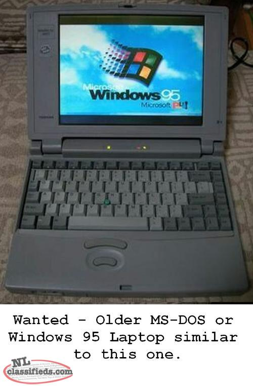 WANTED - Obsolete Laptop or Desktop from 1990's to use Windows 3.1, 95 or MS-DOS