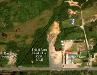 """PRIME LOCATION"" 5 ACRE LOT ON MAIN ROAD TO EASTPORT"