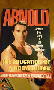 THE EDUCATION OF A BODYBUILDER