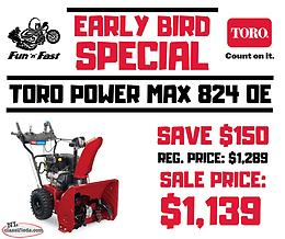 EARLY BIRD SPECIAL - SAVE $150 on a NEW Toro Power Max 824 OE!