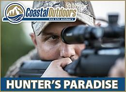 HUNTER'S PARADISE!!! Start your hunt off the right way at Coastal Outdoors!