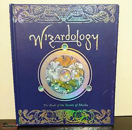 Wizardology - The Book of the secrets of Merlin!