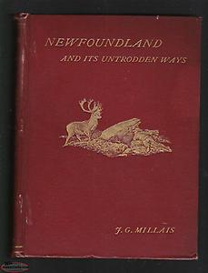 wanted book: Newfoundland and its Untrodden Ways (hunting), J. G. Millais, 1907
