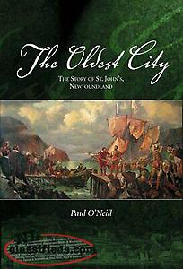 wanted book: OLDEST CITY: STORY OF ST. JOHN'S NEWFOUNDLAND By Paul O'neill - Har