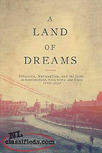 wanted book: A Land of Dreams: Ethnicity, Nationalism, and the Irish in Newfound