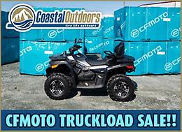 CF MOTO TRUCKLOAD SALE at Coastal Outdoors!